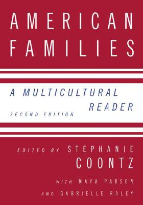 American Families By Coontz, Stephanie (EDT)/ Parson, Maya (EDT)/ Raley, Gabrielle (EDT)