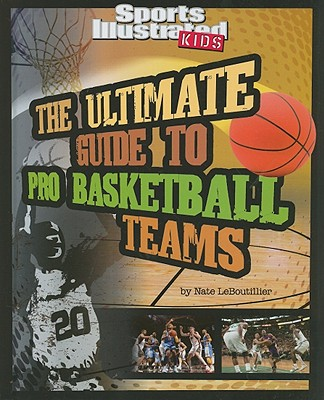 Capstone The Ultimate Guide to Pro Basketball Teams by LeBoutillier, Nate [Library Binding] at Sears.com